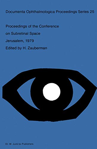 9789061937210: Proceedings of the Conference on Subretinal Space, Jerusalem, October 14–19, 1979 (Documenta Ophthalmologica Proceedings Series)
