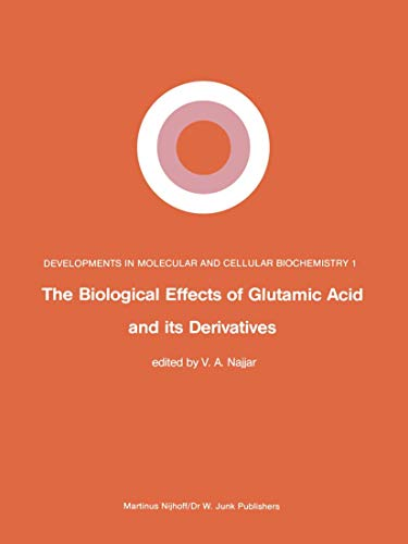 9789061938415: The Biological Effects of Glutamic Acid and Its Derivatives (Developments in Molecular and Cellular Biochemistry)