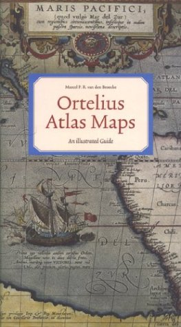 Ortelius Atlas Maps. An Illustrated Guide