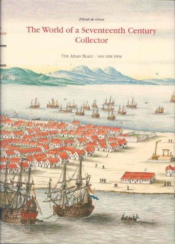 9789061943594: The Atlas Blaeu-van der Hem of the Austrian National Library: The World of a Seventeenth-Century Collector