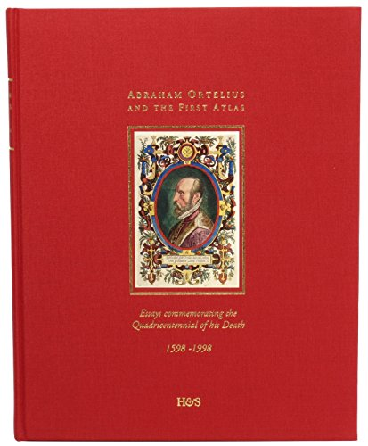 9789061943884: Abraham Ortelius and the First Atlas: Essays Commemorating the Quadricentennial of His Death, 1598-1998
