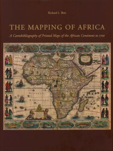 Mapping of Africa: A Cartobibliography of Printed Maps of the African Continent to 1700 (Hardcover)...