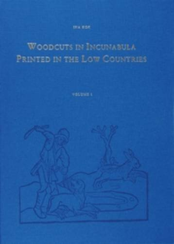 9789061945000: Woodcuts in Incunabula Printed in the Low Countries (4 Vols.) (Bibliotheca Bibliographica Neerlandica Series Maior)