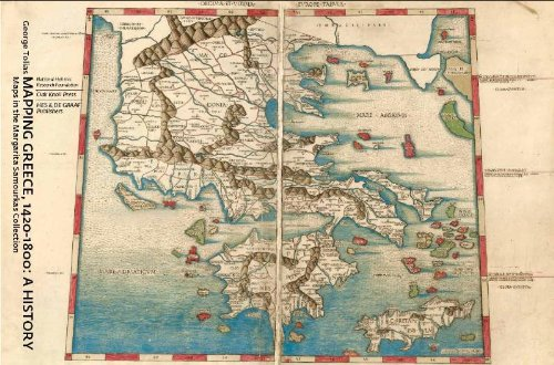 Mapping Greece, 1420-1800: A History: Maps in the Margarita Samourkas Collection (Hardback): George...