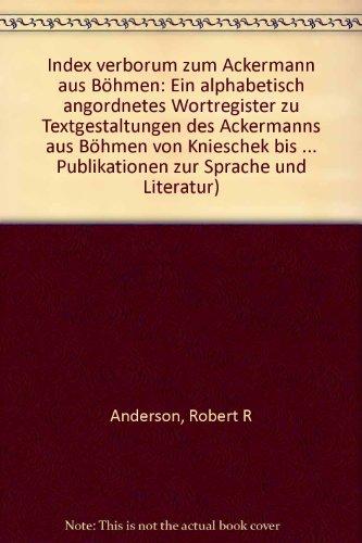 Index verborum zum Ackermann aus Böhmen: Ein alphabetisch angordnetes Wortregister zu ...