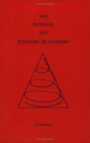 Van Plotinus tot Teilhard de Chardin. 'n Studie oor die metamorfose van die Westerse ...