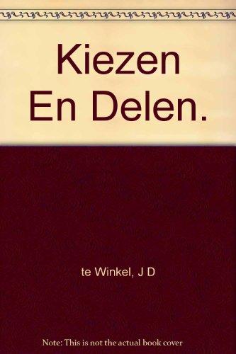Kiezen En Delen.: te Winkel, J D