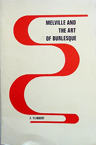 9789062032686: Melville and the art of burlesque (Melville studies in American culture ; v. 3)