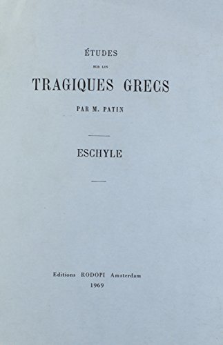 Etudes Sur Les tragiques grecs. Sophocle. Paris 1913. Reprint.: H. Patin