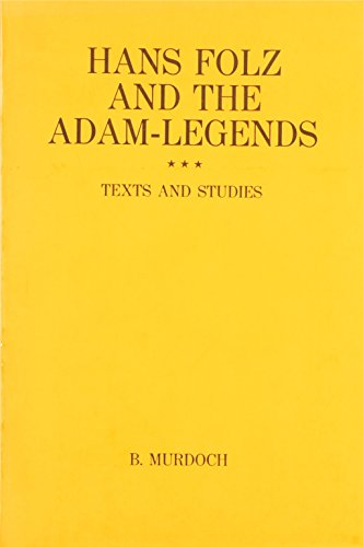 Hans Folz and the Adam Legends. Text and Studies.: Murdoch, Brian