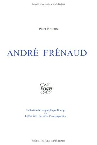 Andre Frenaud. (Collection Monographique Rodopi En Littérature Française ...