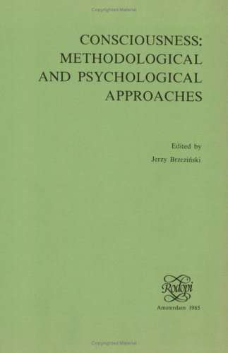 Consciousness. Methodological and psychological approaches.: Brzezinski, Jerzy (ed.)