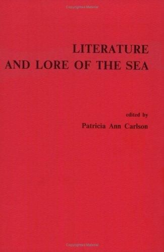 Literature and Lore of the Sea (Costerus NS 52) (Costerus New Series): Carlson, Patricia Ann