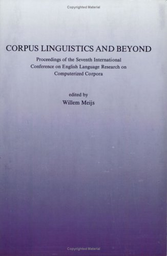 9789062035694: Corpus Linguistics And Beyond.Proceedings of the Seventh International Conference on English Language Research on Computerized Corpora. (Costerus NS 59) (Costerus New Series)