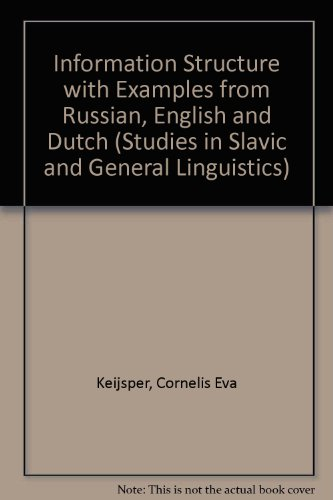 Information Structure: With Examples from Russian, English: Cornelia Eva Keijsper