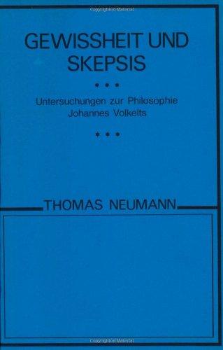 Gewissheit und Skepsis. Untersuchungen zur Philosophie Johannes Volkelts.: NEUMANN, THOMAS