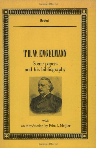 Professor of physiology, Utrecht (1889-1897). Some Papers and his Bibliography.: ENGELMANN, Th.W.