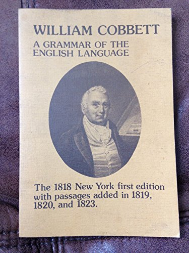 9789062036851: A Grammar Of The English Language.The 1818 New York first edition with passages added in 1819, 1820, and 1823. Edited by Charles C. Nickerson and John W. Osborne (Costerus NS 39)