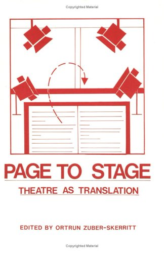 Page to Stage: Theatre as Translation (Costerus): Zuber-Skerritt, Ortrun