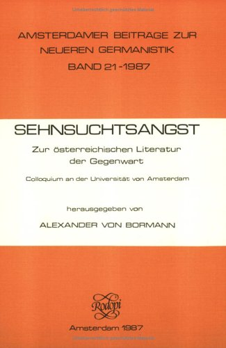 9789062039296: Sehnsuchtsangst: Zur �sterreichischen Literatur Der Gegenwart. Colloquium an Der Universit�t Von Amsterdam (Amsterdamer Beitr�ge Zur Neueren Germanistik)
