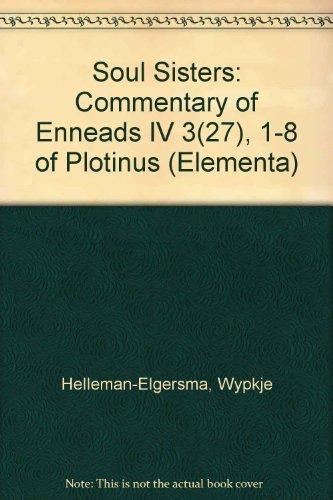 Soul-Sisters: A Commentary on Enneads IV (27): Helleman-Elgersma, Wypkje