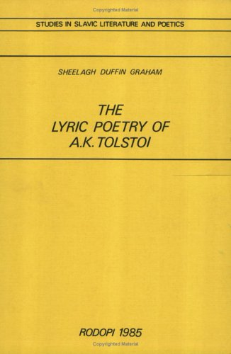 9789062039562: The Lyric Poetry of A.K. Tolstoi (Studies in Slavic Literature and Poetics) (Studies in Slavic Literature & Poetics)