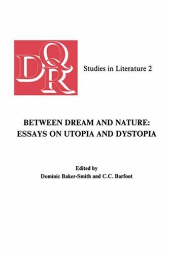 Between dream and nature. Essays on Utopia and Dystopia.: Baker-Smith, Dominic & C.C. Barfoot (eds....