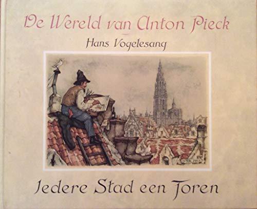 9789062074280: Iedere stad een toren (De Wereld van Anton Pieck) (Dutch Edition)