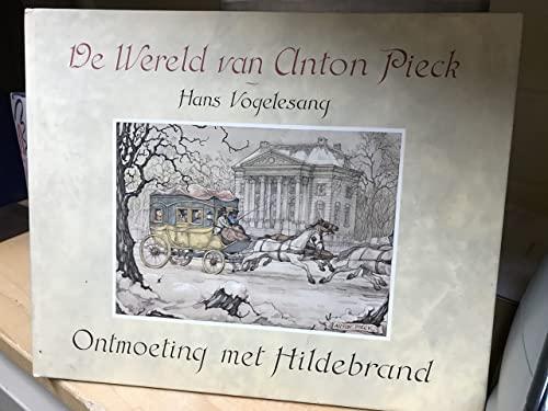Ontmoeting met Hildebrand (De Wereld van Anton: Pieck, Anton