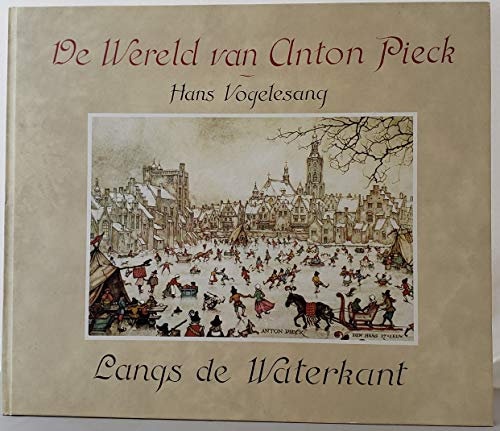 9789062074501: Langs de waterkant (De Wereld van Anton Pieck) [Hardcover] by Pieck, Anton