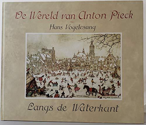Langs de waterkant (De Wereld van Anton: Pieck, Anton; Vogelesang,