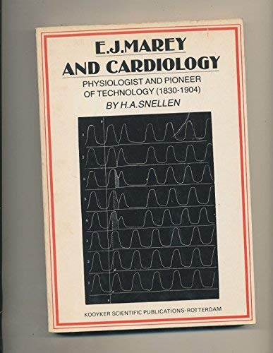 9789062120680: E.J. Marey and Cardiology. Physiologist and Pioneer of Technology (1830-1904)