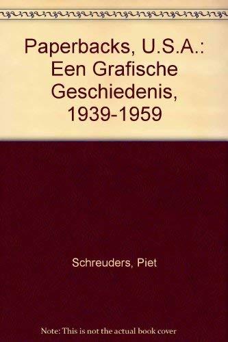 Paperbacks, U.S.A. Een Grafische Geschiedenis, 1939-1959: SCHREUDERS, PIET