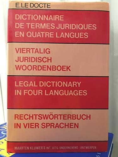 Dictionnaire de termes juridiques en quatre langues: Docte, Edgard Le