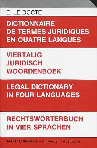 Dictionnaire de termes juridiques en quatre langues: Edgard Le Docte
