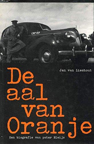 De aal van Oranje. Een biografie van: Lieshout, Jan van