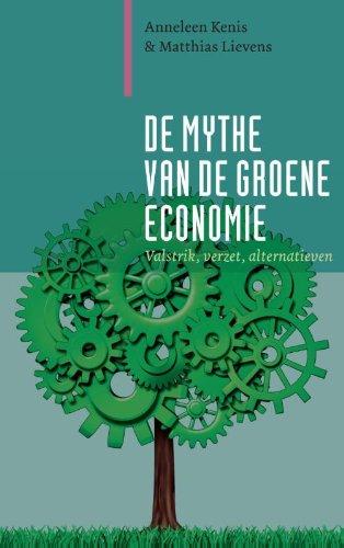 9789062245239: De mythe van de groene economie: valstrik verzet alternatieven