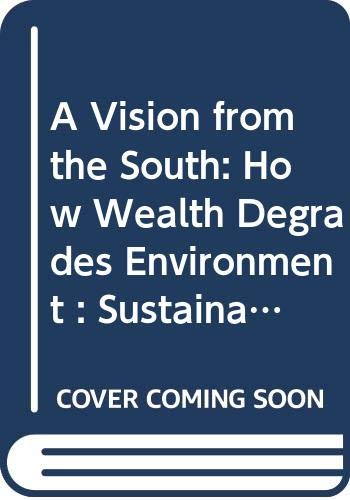 9789062249947: A Vision from the South: How Wealth Degrades Environment : Sustainability in the Netherlands