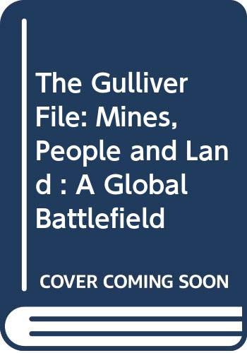 9789062249992: The Gulliver File: Mines, People and Land: A Global Battlefield