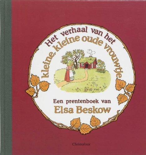 9789062384327: Het verhaal van het kleine, kleine oude vrouwtje / druk 2: een prentenboek van Elsa Beskow