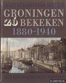 Groningen zó bekeken : met foto's van 1880-1940 wandelend door het verleden.: ARENT ...