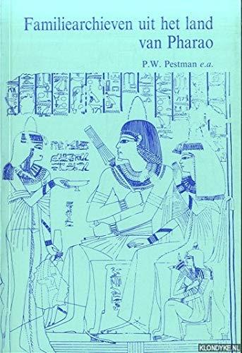 Familiearchieven uit het land van Pharao.: PESTMAN, P.W., (ed.),