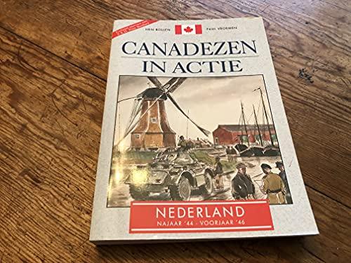 Canadezen in actie. Nederland najaar '44 -: Bollen, Hein en