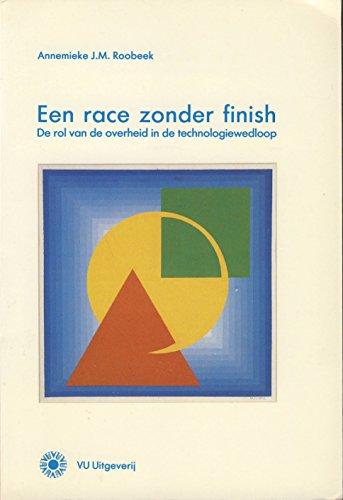 Een race zonder finish : de rol van de overheid in de technologiewedloop : een politiek-economische...