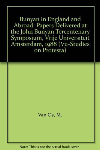 9789062569113: Bunyan in England and Abroad: Papers Delivered at the John Bunyan Tercentenary Symposium, Vrije Universiteit Amsterdam, 1988 (Vu-Studies on Protesta)