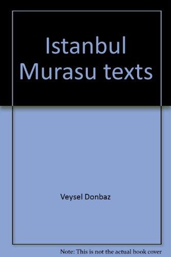 9789062580804: Istanbul Murašû texts (Publications de l'Institut historique et archéologique néerlandais de Stamboul, 0926-9568)