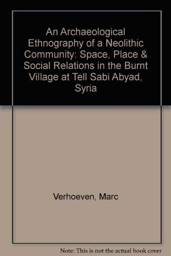 Archaeological Ethnography of a Neoli Space, Place, and Social Relations in the Burnt Village at ...