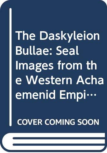 9789062584123: Daskyleion Bullae Seal Images From the Western Achaemenid Empire