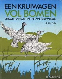 9789062740116: Een kruiwagen vol bomen: verleden en heden van hetamsterdamse bos