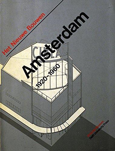 9789062751037: Het Nieuwe Bouwen, Amsterdam 1920-1960 (English and Dutch Edition)